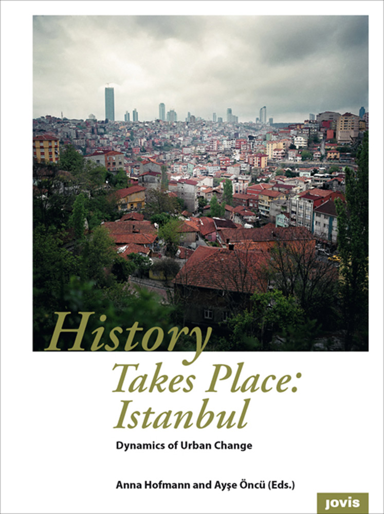 History Takes Place – Istanbul (© jovis)